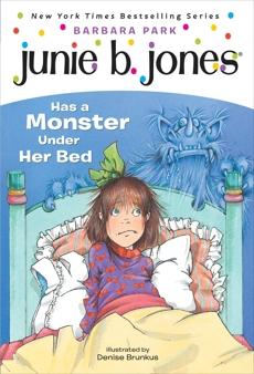 Junie B. Jones #8: Junie B. Jones Has a Monster Under Her Bed, Park, Barbara