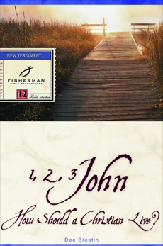 1, 2, 3 John: How Should a Christian Live?, Brestin, Dee
