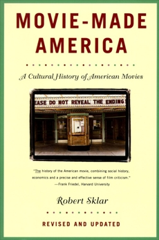 Movie-Made America: A Cultural History of American Movies, Sklar, Robert