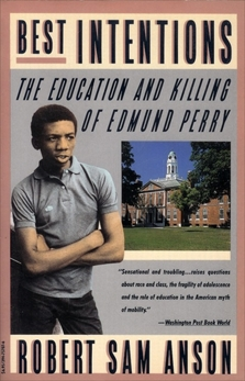 Best Intentions: The Education and Killing of Edmund Perry, Anson, Robert Sam