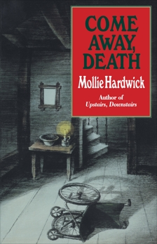 Come Away, Death: A Novel, Hardwick, Mollie