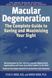 Macular Degeneration: The Complete Guide to Saving and Maximizing Your Sight, Mogk, Lylas G. & Mogk, Marja