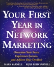 Your First Year in Network Marketing: Overcome Your Fears, Experience Success, and Achieve Your Dreams!, Yarnell, Mark & Yarnell, Rene Reid