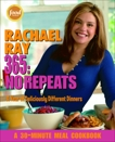 Rachael Ray 365: No Repeats: A Year of Deliciously Different Dinners: A Cookbook, ray, rachael & Ray, Rachael