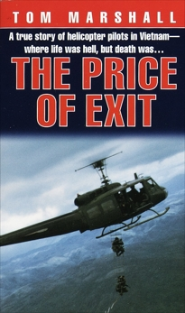 Price of Exit: A True Story of Helicopter Pilots in Vietnam, Marshall, Tom