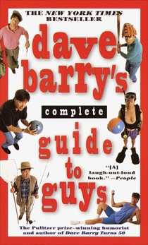 Dave Barry's Complete Guide to Guys, Barry, Dave