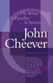 Oh What a Paradise It Seems, Cheever, John