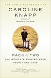 Pack of Two: The Intricate Bond Between People and Dogs, Knapp, Caroline