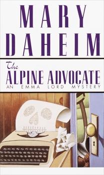 The Alpine Advocate: An Emma Lord Mystery, Daheim, Mary
