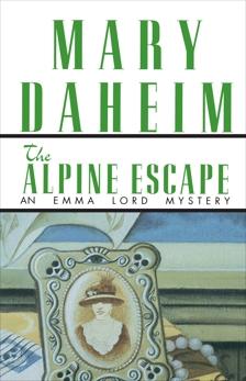 The Alpine Escape: An Emma Lord Mystery, Daheim, Mary
