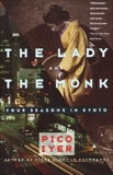 The Lady and the Monk: Four Seasons in Kyoto, Iyer, Pico