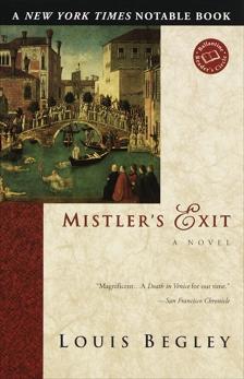 Mistler's Exit: A Novel, Begley, Louis
