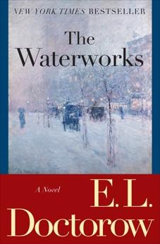 The Waterworks: A Novel, Doctorow, E.L.