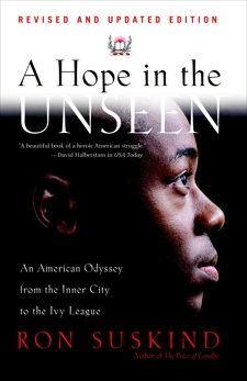A Hope in the Unseen: An American Odyssey from the Inner City to the Ivy League, Suskind, Ron