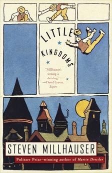 Little Kingdoms, Millhauser, Steven