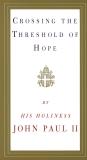 Crossing the Threshold of Hope, John Paul II, Pope & Pope John Paul II