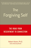 The Forgiving Self: The Road from Resentment to Connection, Karen, Robert
