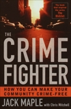 The Crime Fighter: Putting the Bad Guys Out of Business, Maple, Jack & Mitchell, Chris