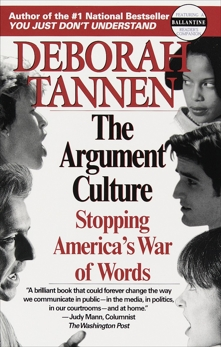The Argument Culture: Stopping America's War of Words, Tannen, Deborah
