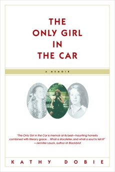 The Only Girl in the Car: A Memoir