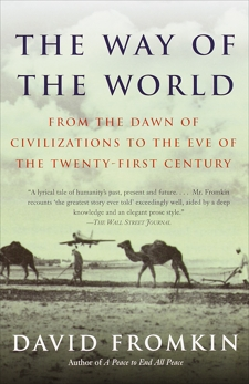 The Way of the World: From the Dawn of Civilizations to the Eve of the Twenty-first Century, Fromkin, David