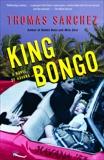 King Bongo: A Novel of Havana, Sanchez, Thomas