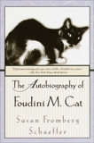 The Autobiography of Foudini M. Cat: A Novel, Schaeffer, Susan Fromberg