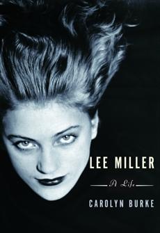 Lee Miller: A Life, Burke, Carolyn
