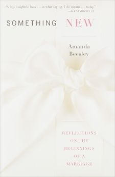 Something New: Reflections on the Beginnings of a Marriage, Beesley, Amanda