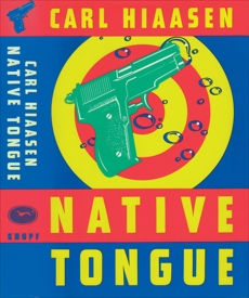 Native Tongue, Hiaasen, Carl