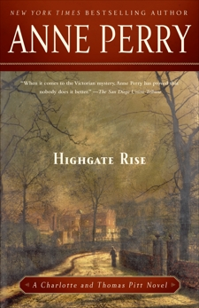 Highgate Rise: A Charlotte and Thomas Pitt Novel, Perry, Anne