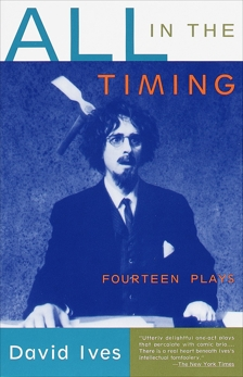 All in the Timing: Fourteen Plays, Ives, David
