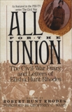 All for the Union: The Civil War Diary & Letters of Elisha Hunt Rhodes, Rhodes, Elisha Hunt