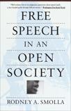 Free Speech in an Open Society, Smolla, Rodney A.