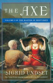 The Axe: The Master of Hestviken, Vol. 1, Undset, Sigrid