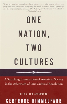 One Nation, Two Cultures: A Searching Examination of American Society in the Aftermath of Our Cultural Rev  olution, Himmelfarb, Gertrude