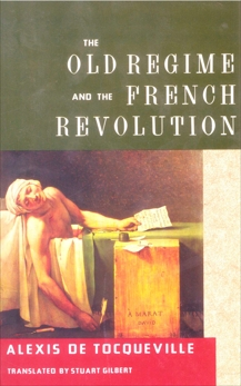 The Old Regime and the French Revolution, De Tocqueville, Alexis & de Tocqueville, Alexis