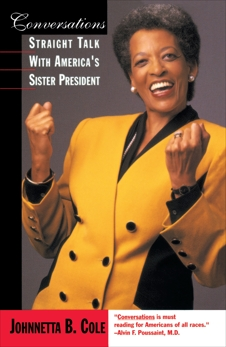 Conversations: Straight Talk with America's Sister President, Cole, Johnnetta B.