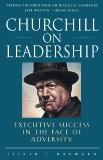 Churchill on Leadership: Executive Success in the Face of Adversity, Hayward, Steven F.