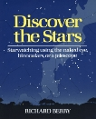 Discover the Stars: Starwatching Using the Naked Eye, Binoculars, or a Telescope, Berry, Richard