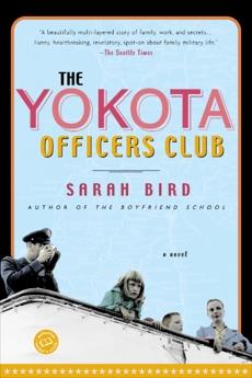 The Yokota Officers Club: A Novel, Bird, Sarah