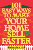 101 Easy Ways to Make Your Home Sell Faster, Hall, Barbara Jane