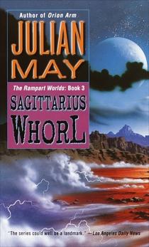 The Sagittarius Whorl: Book Three of the Rampart Worlds Trilogy