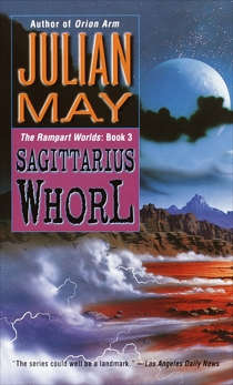 The Sagittarius Whorl: Book Three of the Rampart Worlds Trilogy, May, Julian