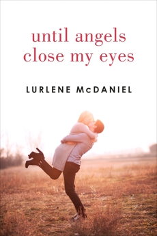 Until Angels Close My Eyes, McDaniel, Lurlene