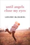 Until Angels Close My Eyes, McDaniel, Lurlene