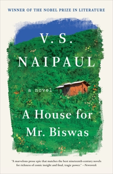 A House for Mr. Biswas: A Novel, Naipaul, V. S.