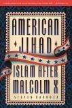 American Jihad: Islam After Malcolm X, Barboza, Steven