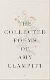 The Collected Poems of Amy Clampitt, Clampitt, Amy