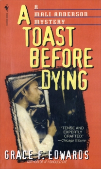 A Toast Before Dying, Edwards, Grace F.